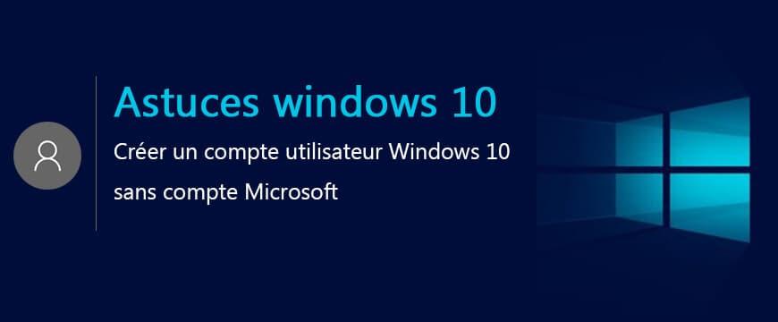 Windows 10 sans compte Microsoft